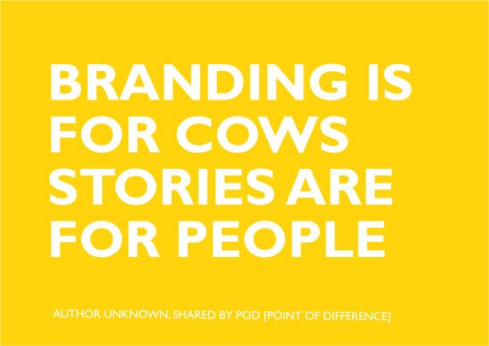 BRANDING IS FOR COWS
